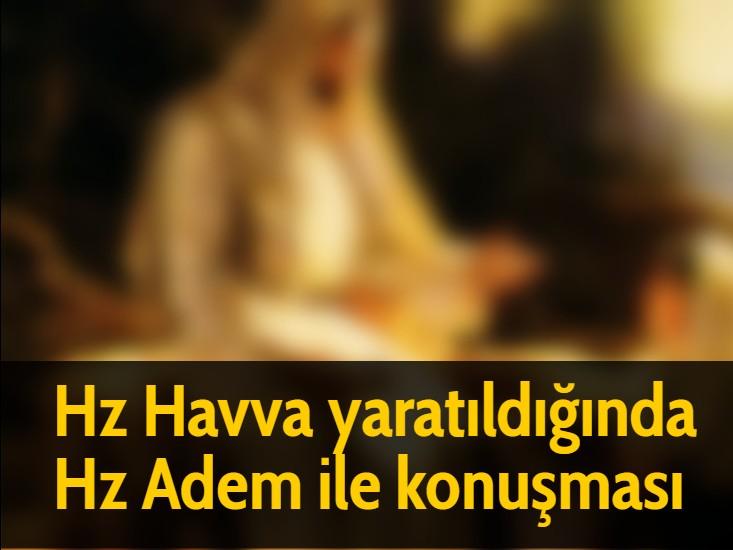 Hz Havva yaratıldığında Hz Adem ile konuşması