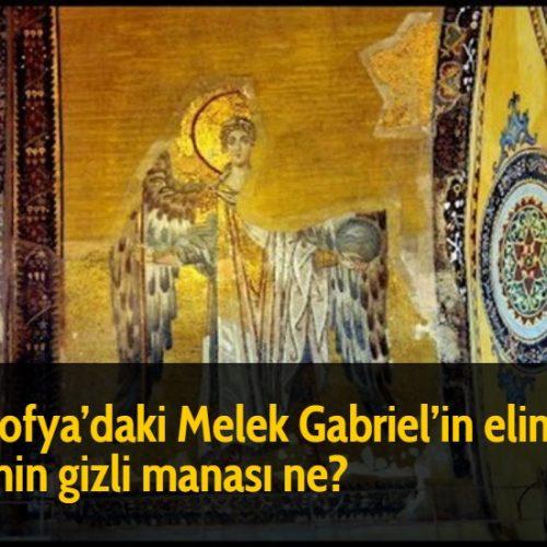 Ayasofya'daki Melek Gabriel'in elindeki kürenin gizli manası ne?