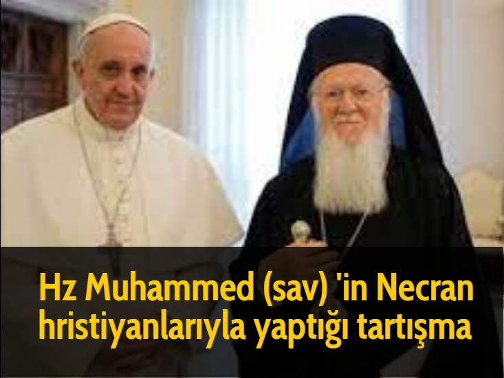 Hz Muhammed (sav) 'in Necran hristiyanlarıyla yaptığı tartışma