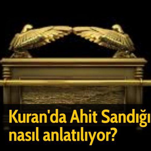 Kuran'da Ahit Sandığı nasıl anlatılıyor?