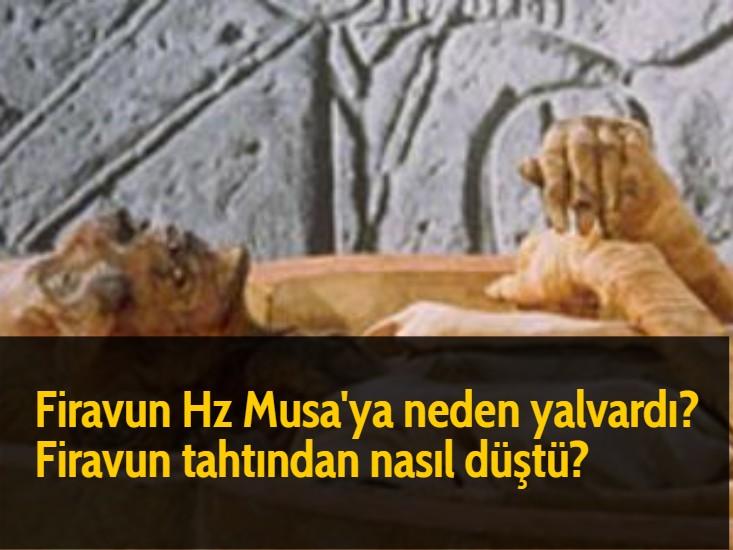 Firavun Hz Musa'ya neden yalvardı? Firavun tahtından nasıl düştü?