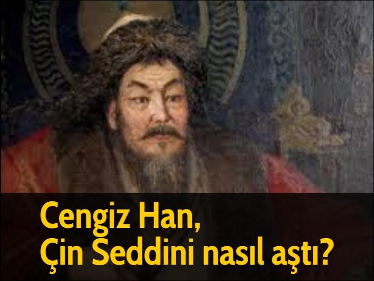 Cengiz Han,  Çin Seddini nasıl aştı?