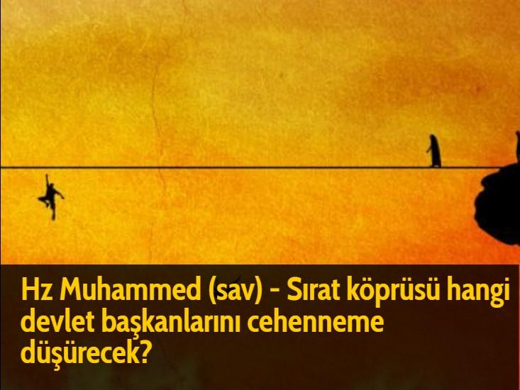Hz Muhammed (sav) - Sırat köprüsü hangi devlet başkanlarını cehenneme düşürecek? Kıyamet günü adil ve zalim idareciler getirilir;