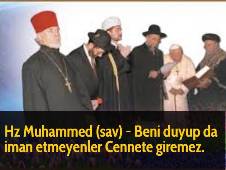 Hz Muhammed (sav) - Beni duyup da iman etmeyenler Cennete giremez