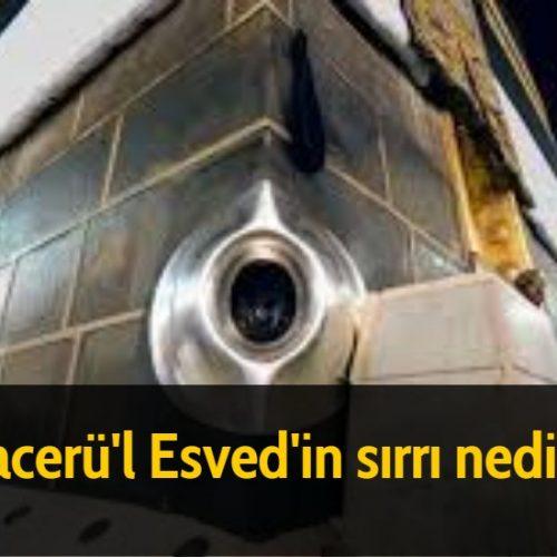 Hacerü'l Esved'in sırrı nedir?