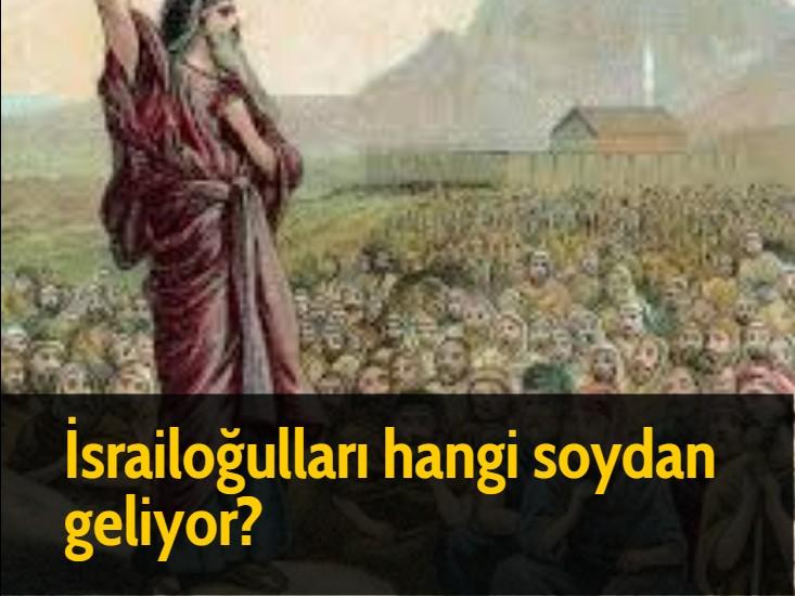 İsrailoğulları hangi soydan geliyor?