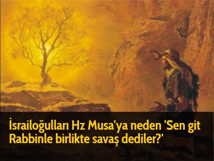 İsrailoğulları Hz Musa'ya neden 'Sen git Rabbinle birlikte savaş dediler?'