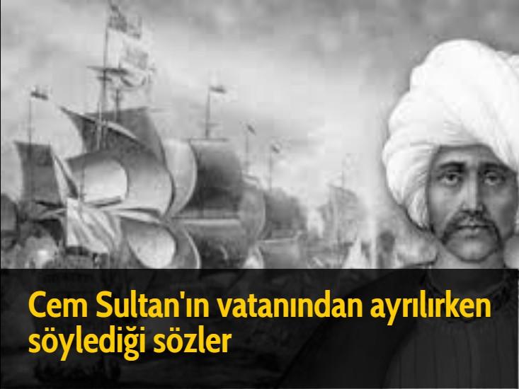 Cem Sultan'ın vatanından ayrılırken söylediği sözler