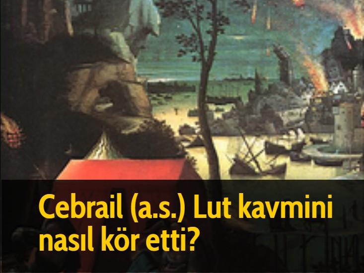 Cebrail (a.s.) Lut kavmini nasıl kör etti?