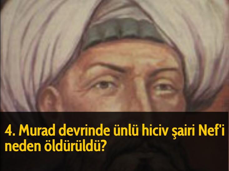 4. Murad devrinde ünlü hiciv şairi Nef'i neden öldürüldü?