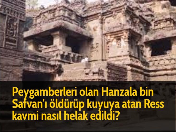 Peygamberleri olan Hanzala bin Safvan'ı öldürüp kuyuya atan Ress kavmi nasıl helak edildi?
