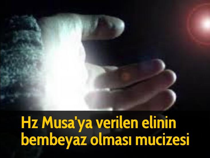 Hz Musa'ya verilen elinin bembeyaz olması mucizesi