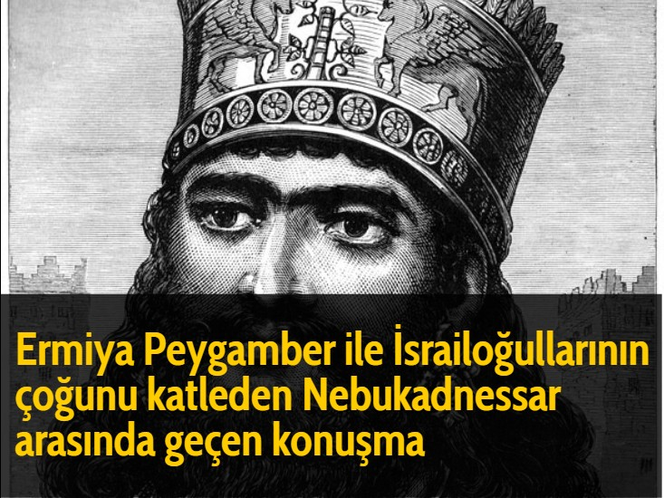 Ermiya Peygamber ile İsrailoğullarının çoğunu katleden Nebukadnessar arasında geçen konuşma