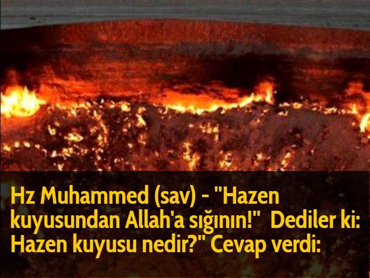 Hz Muhammed (sav) - ''Hazen kuyusundan Allah'a sığının!''  Dediler ki: Hazen kuyusu nedir?'' Cevap verdi:
