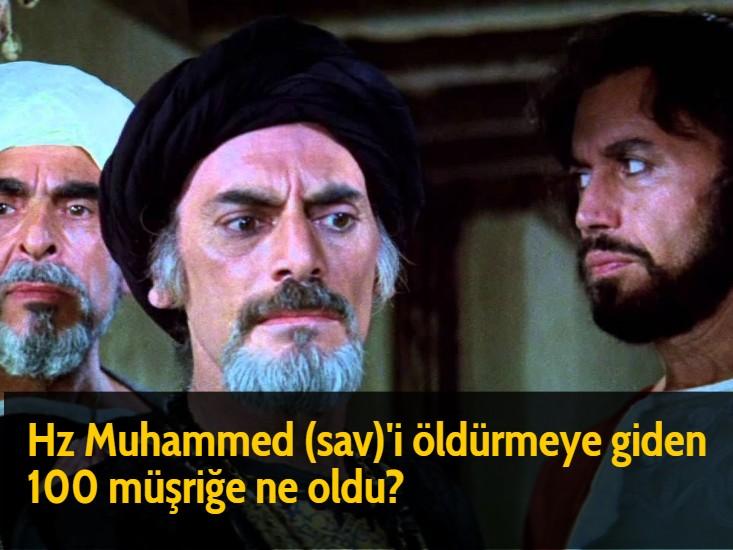Hz Muhammed (sav)'i öldürmeye giden 100 müşriğe ne oldu?