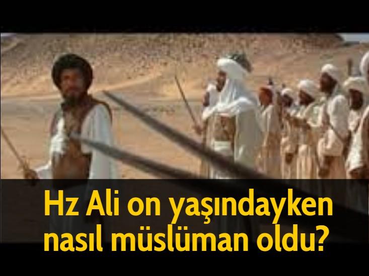 Hz Ali on yaşındayken nasıl müslüman oldu?