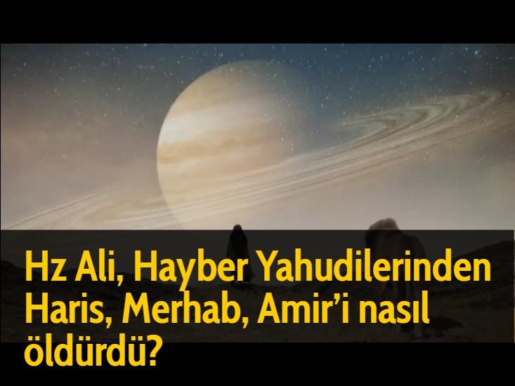 Hz Ali, Hayber Yahudilerinden Haris, Merhab, Amir'i nasıl öldürdü?